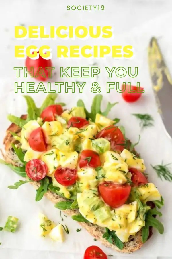 Egg recipes, Delicious Egg Recipes That Keep You Healthy & Full