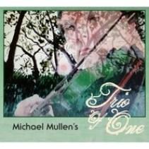 Michael Mullen Trio of One