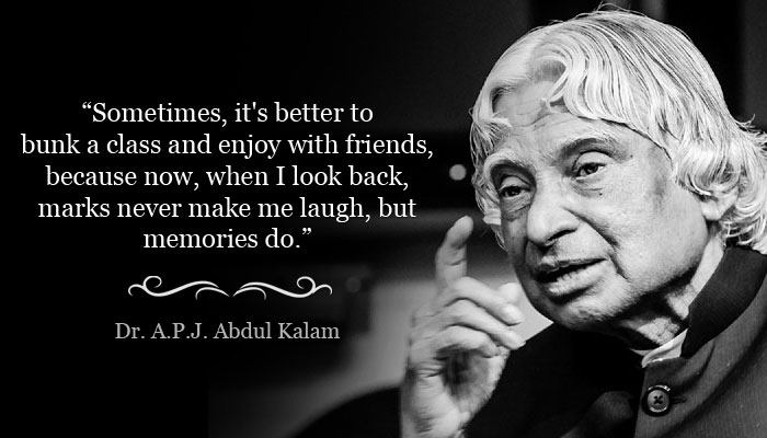 Dr. APJ Abdul Kalam Has Passed Away but His Words Will Inspire Us Forever