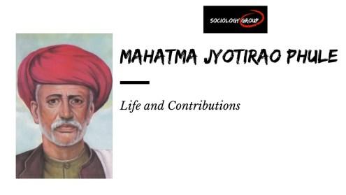 Mahatma Jyotirao Phule: Life and Contributions