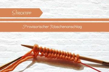 provisorische maschenanschlag Stricktipp: Der provisorische Maschenanschlag