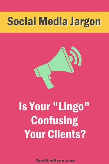 Is your social media jargon confusing your co-workers, clients, employees, or boss?