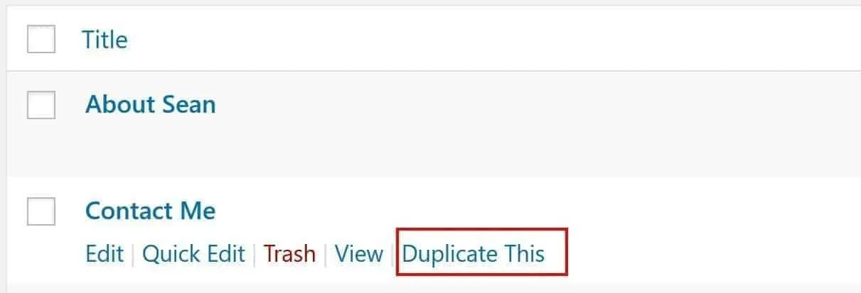 Duplicate this link allows you to easily replicate a page or post from within the WordPress console