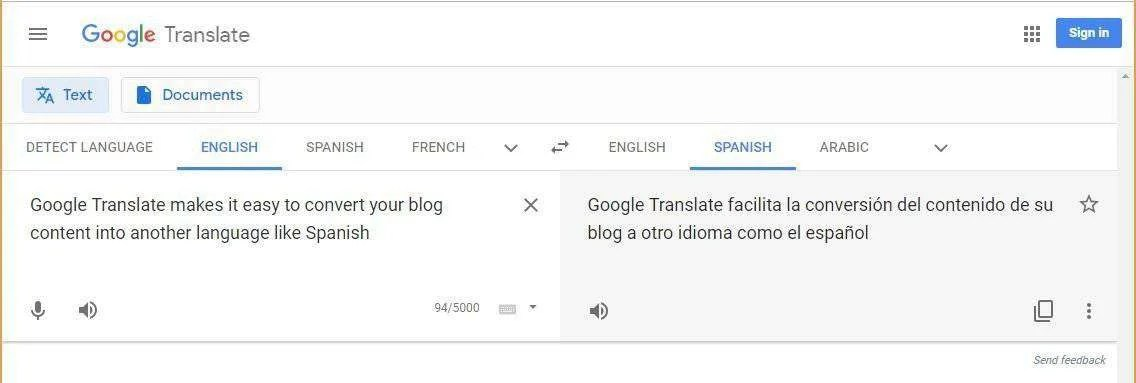 Google Translate is a fast, inexpensive way to translate your blog content to another langauge