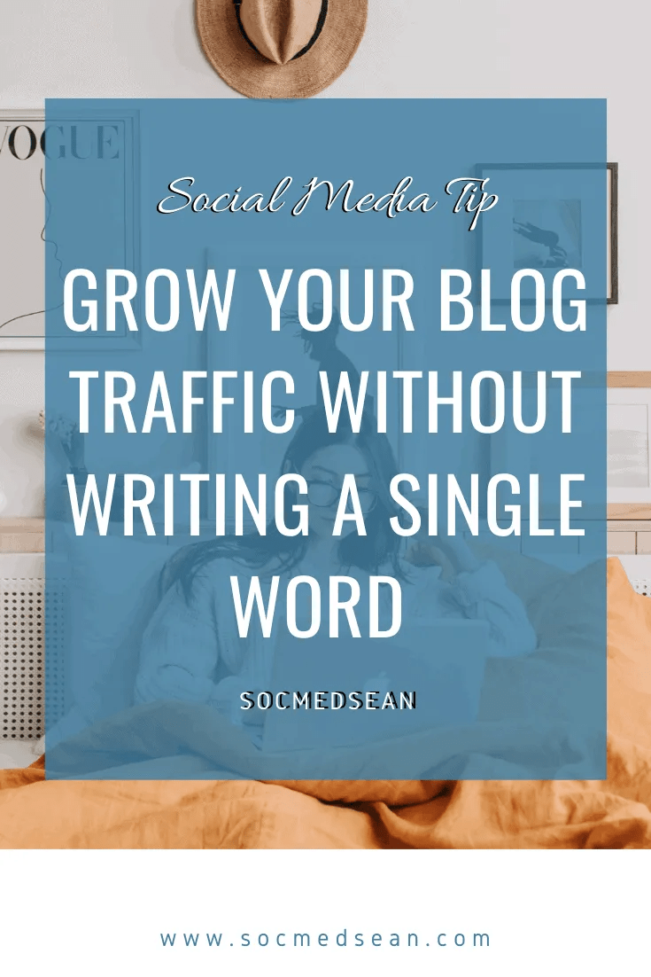 Increase or grow your blog traffic without writing new content