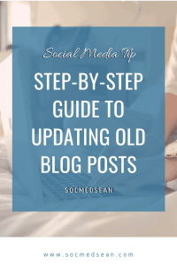 Instructions for updating and optimizing your old blog posts in order to gain new traffic