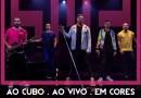 """#Música: Sorriso Maroto lança primeiro EP do projeto """"Ao Cubo, Ao Vivo, Em Cores"""""""