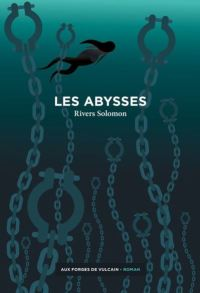 couverture Les Abysses de Rivers Solomon