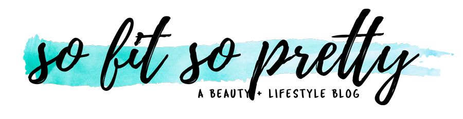 SoFitSoPretty | A Beauty + Lifestyle Blog