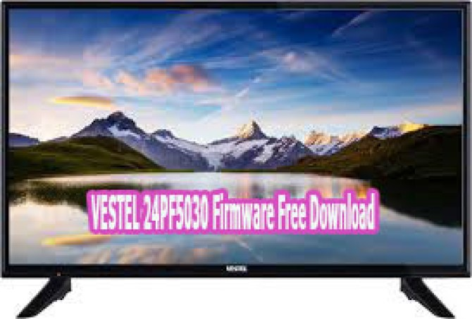 VESTEL 24PF5030 Firmware Free Download