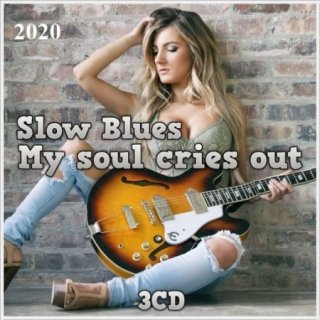 Slow Blues – My soul cries out (3CD) (2020)