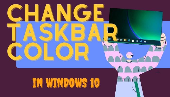 How to Change the Taskbar Color in Windows 10. Customize Your Taskbar in (3 Simple Ways)