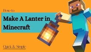 How to Make a Lantern in Minecraft - A Complete Tutorial