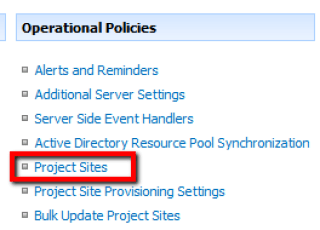 MS Project Web Access (PWA) - Server Settings > Project Sites