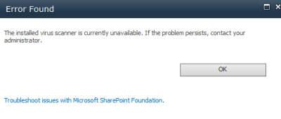 SharePoint File Upload Error due to SharePoint Antivirus Failure