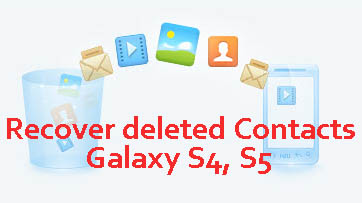 recover deleted contacts on galaxy s5 s4
