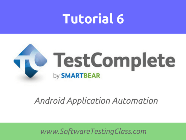 Android application automation with TestComplete