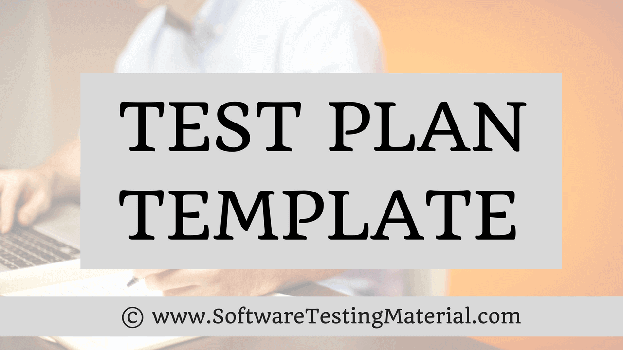 A test plan is a formal document derived from requirement documents like software requirement specification, use case documents, etc. Test Plan Template With Detailed Explanation Software Testing Material