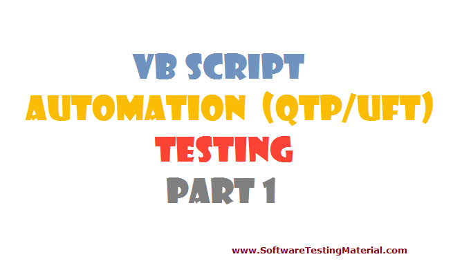 VBScript for Automation (QTP/UFT) Testing - Part 1