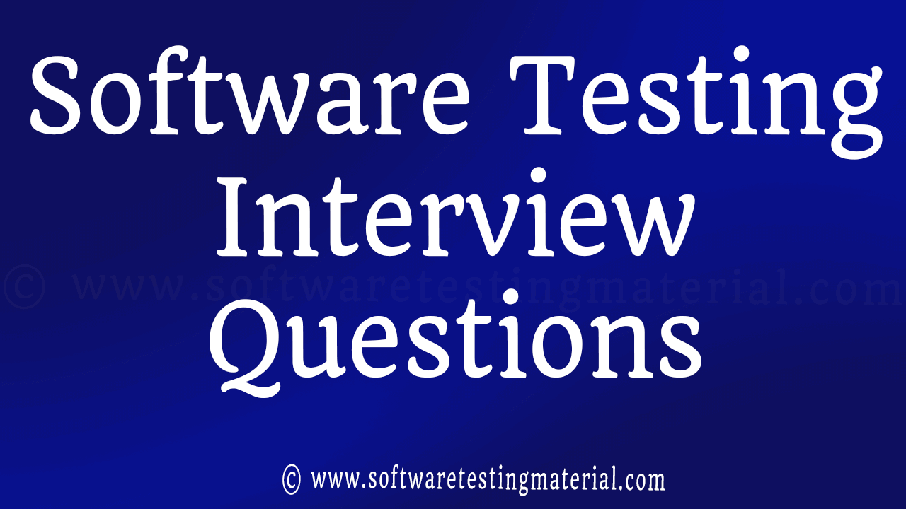 top 100 software testing interview questions answers software rh softwaretestingmaterial com Ktea Testing Manual Manual Tester