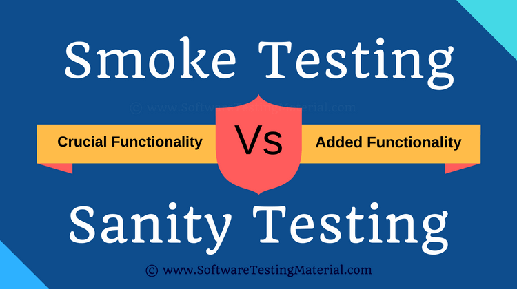 What Is Smoke Testing And Sanity Testing Smoke Testing Vs Sanity