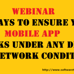WEBINAR – 5 WAYS TO ENSURE YOUR MOBILE APP WORKS UNDER ANY DEVICE AND NETWORK CONDITION