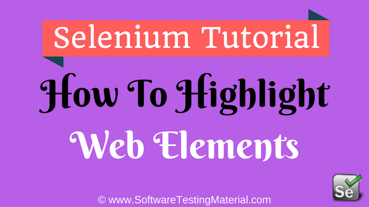How To Highlight Element Using Selenium WebDriver