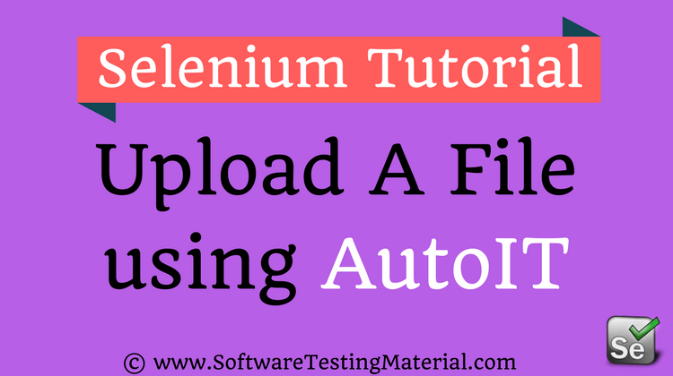 How To Upload File Using AutoIT And SendKeys In Selenium WebDriver