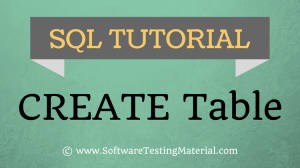 SQL Create Table – SQL TUTORIAL | Software Testing Material