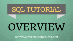 SQL Overview – SQL TUTORIAL | Software Testing Material