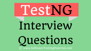 30 Most Popular TestNG Interview Questions And Answers | Software Testing Material