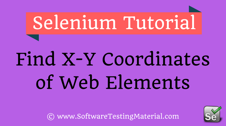 How To Find Web Elements X Y Coordinates Using Selenium