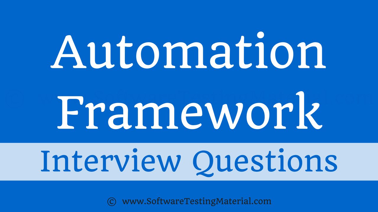 Most Popular Test Automation Framework Interview Questions