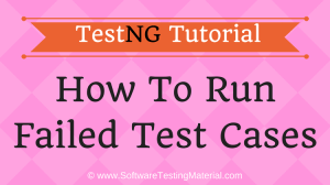 How To Run Failed Test Cases Using TestNG In Selenium WebDriver