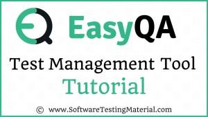 EasyQA Tutorial – Learn EasyQA Test Management Tool In Ten Mins | Software Testing Material