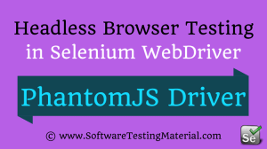 Headless Browser Testing Using PhantomJSDriver in Selenium WebDriver