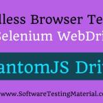 Headless Browser Testing Using PhantomJSDriver in Selenium WebDriver
