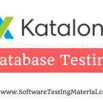How to Perform Database Testing using Katalon Studio | Software Testing Material