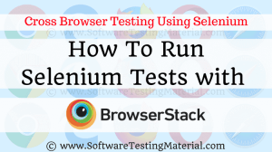 Run Selenium Tests On BrowserStack