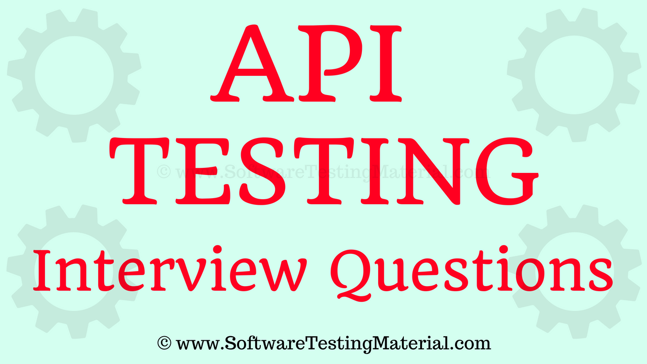 API Testing Interview Questions [Updated 2019] | Software Testing
