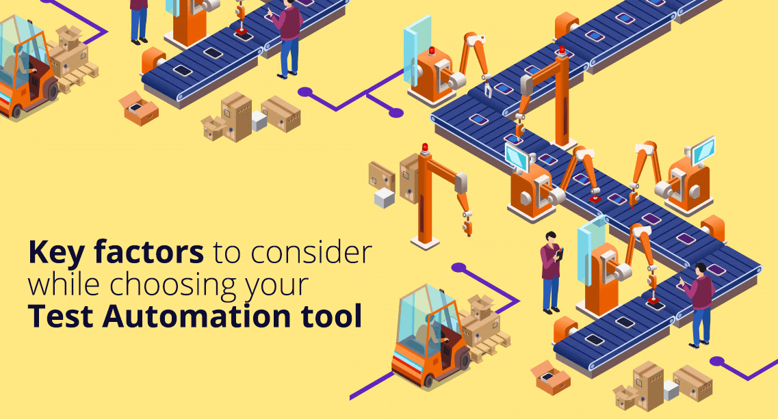 Key factors to consider while choosing your Test Automation tool
