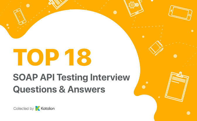 SOAP Interview Questions [Updated 2018] | Software Testing Material