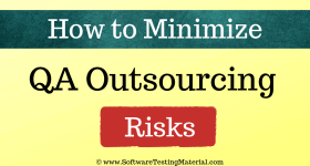 How to Minimize Testing QA Outsourcing Risks | Software Testing Material