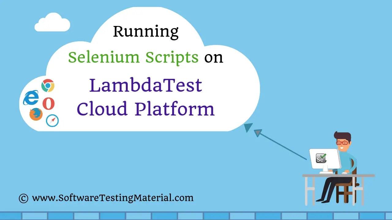 Running Selenium Scripts on LambdaTest Cloud Platform