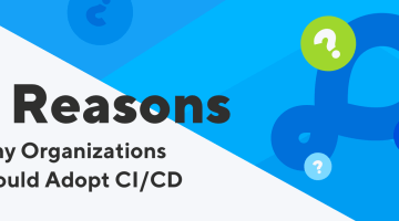 Why Organizations Should Adopt CI CD