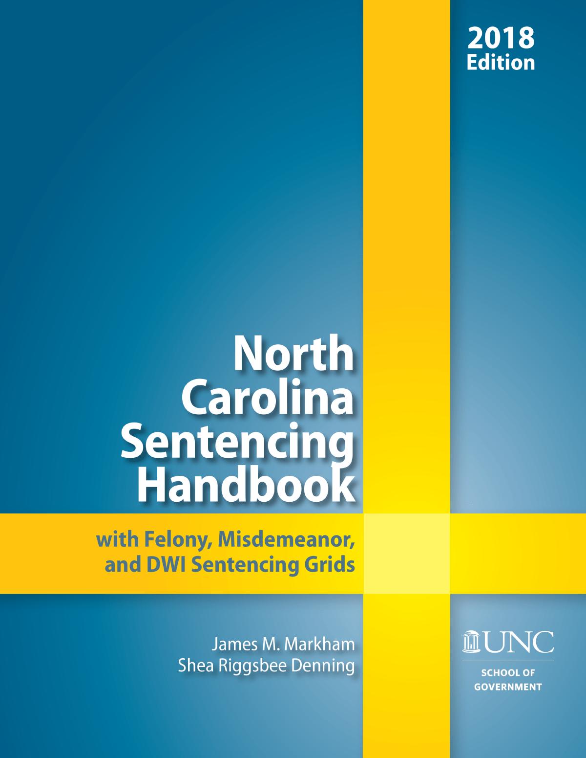 North Carolina Sentencing Handbook With Felony Misdemeanor And Dwi Sentencing Grids