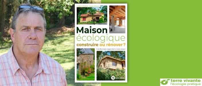 Maison écologique, construire ou rénover. Claude Lefrançois. Editions Terre Vivante