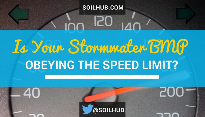 Is Your Stormwater BMP Obeying the Speed Limit?
