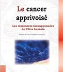 Le cancer apprivoisé - Soins énergétiques Alsace