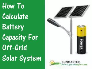 How To Calculate Battery Capacity For Solar System